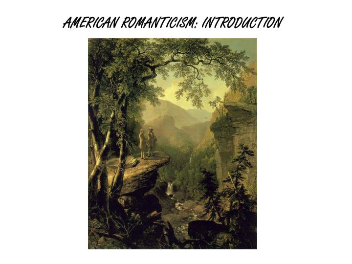 American romanticism introduction l.jpg