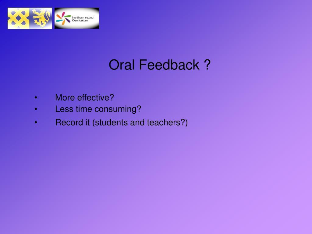 Oral Feedback ?