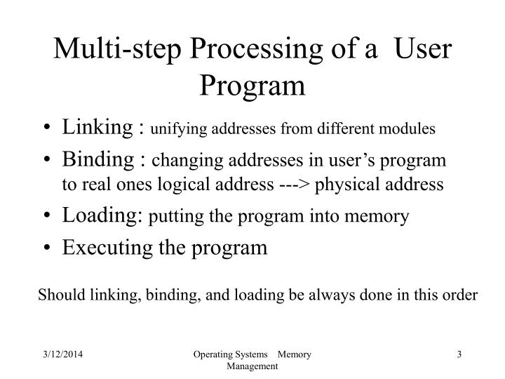 Multi step processing of a user program