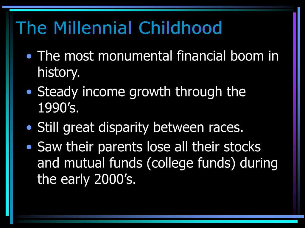 The Millennial Childhood