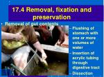 17 4 removal fixation and preservation