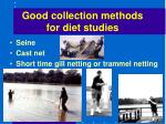 good collection methods for diet studies