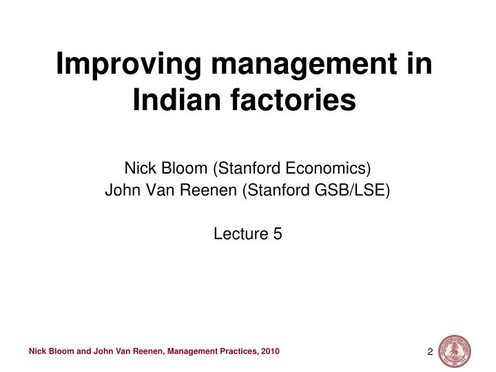 Improving management in indian factories l.jpg