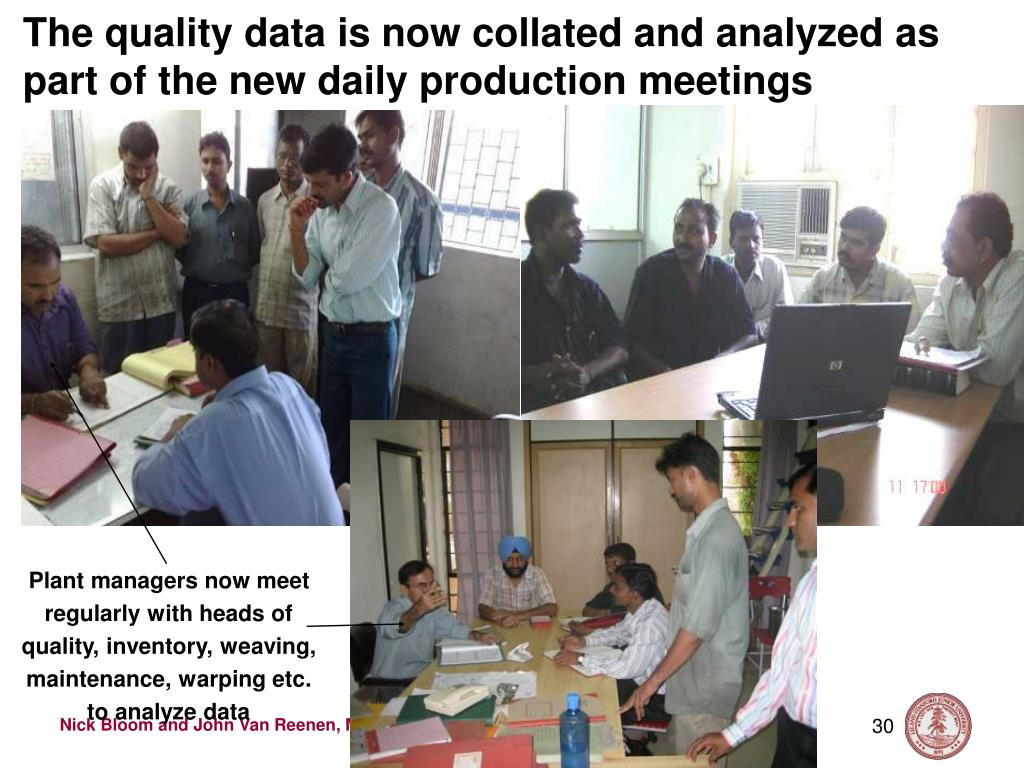 The quality data is now collated and analyzed as part of the new daily production meetings