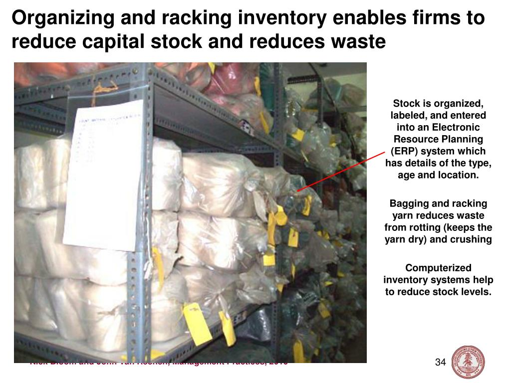 Organizing and racking inventory enables firms to reduce capital stock and reduces waste