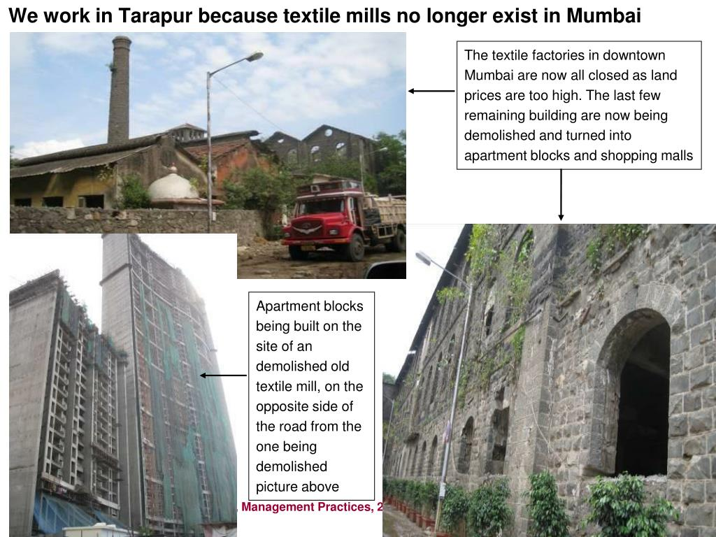 We work in Tarapur because textile mills no longer exist in Mumbai