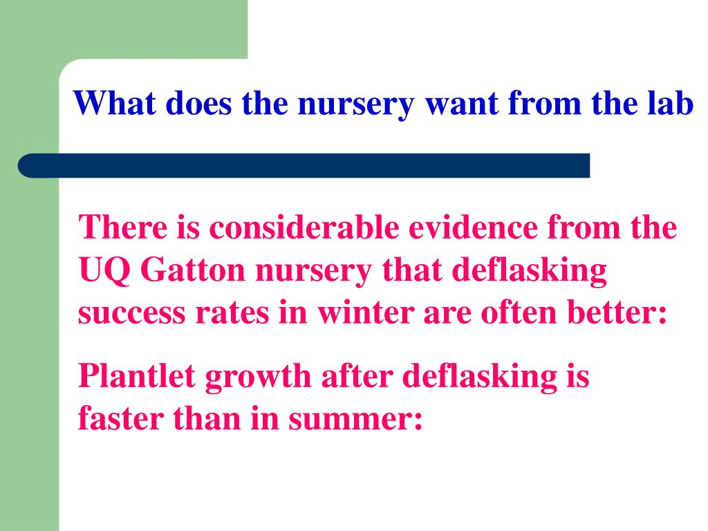 What does the nursery want from the lab