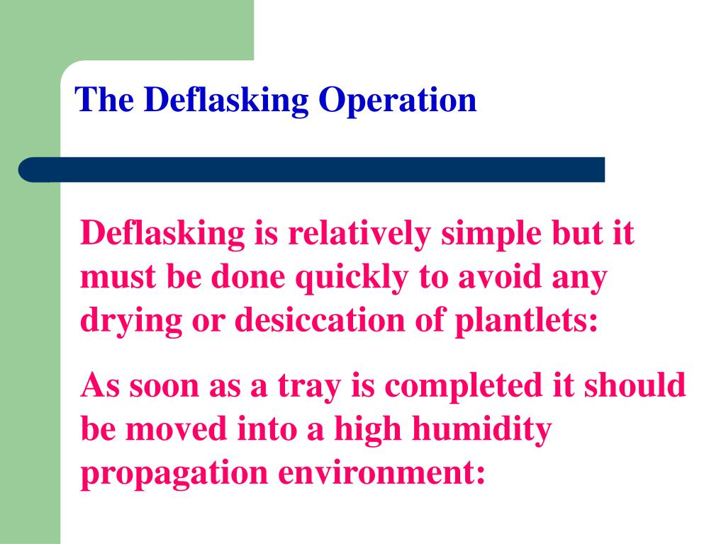 The Deflasking Operation