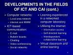 developments in the fields of ict and cai cont