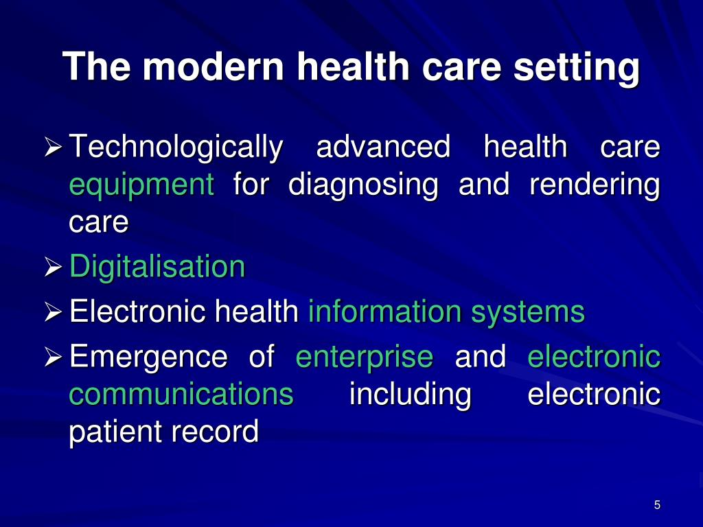 The modern health care setting
