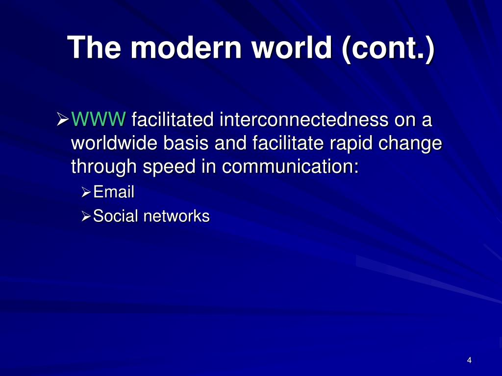 The modern world (cont.)