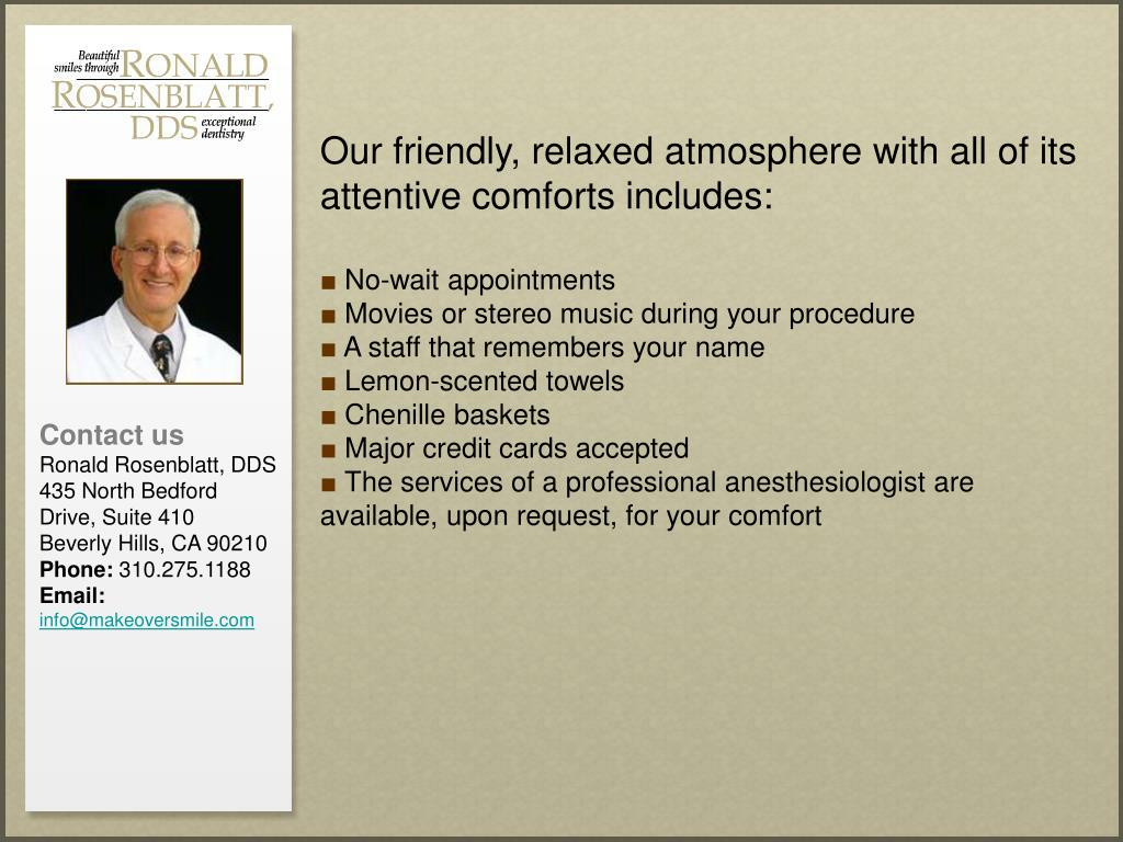 Our friendly, relaxed atmosphere with all of its attentive comforts includes: