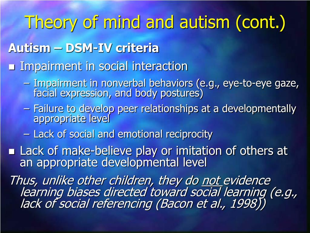 theory of mind autism Read autism - theory of mind free essay and over 88,000 other research documents autism - theory of mind autism autism is a rare developmental disorder that affects approximately four in.