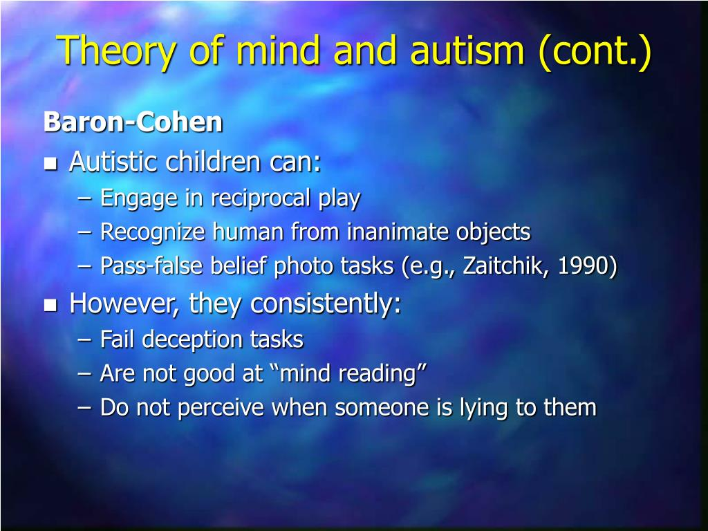 theory of mind autism Theory of mind (tom) is an important psychological theory of autism which  underpins one's ability to understand that others have their own thoughts,  feelings.