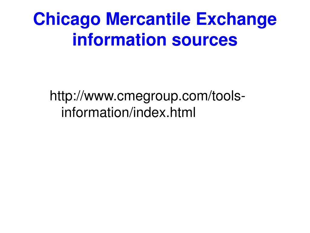 Chicago Mercantile Exchange information sources