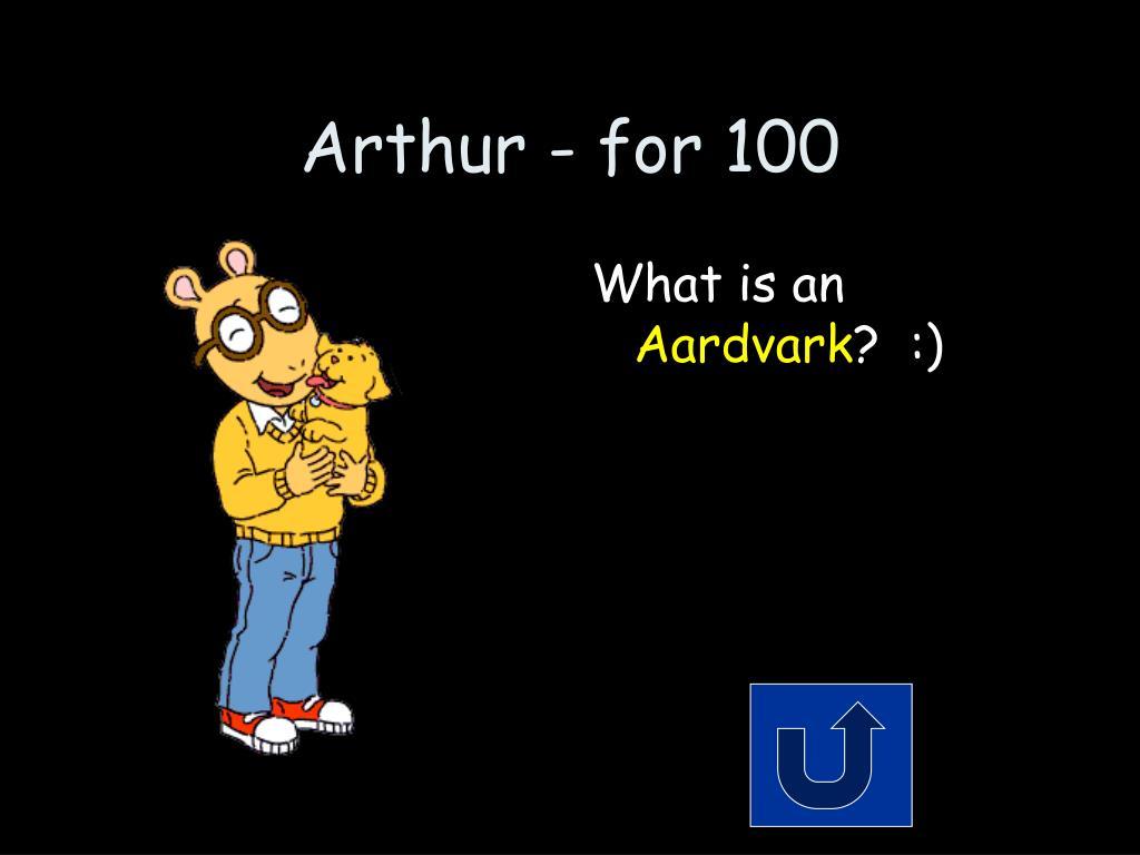Arthur - for 100