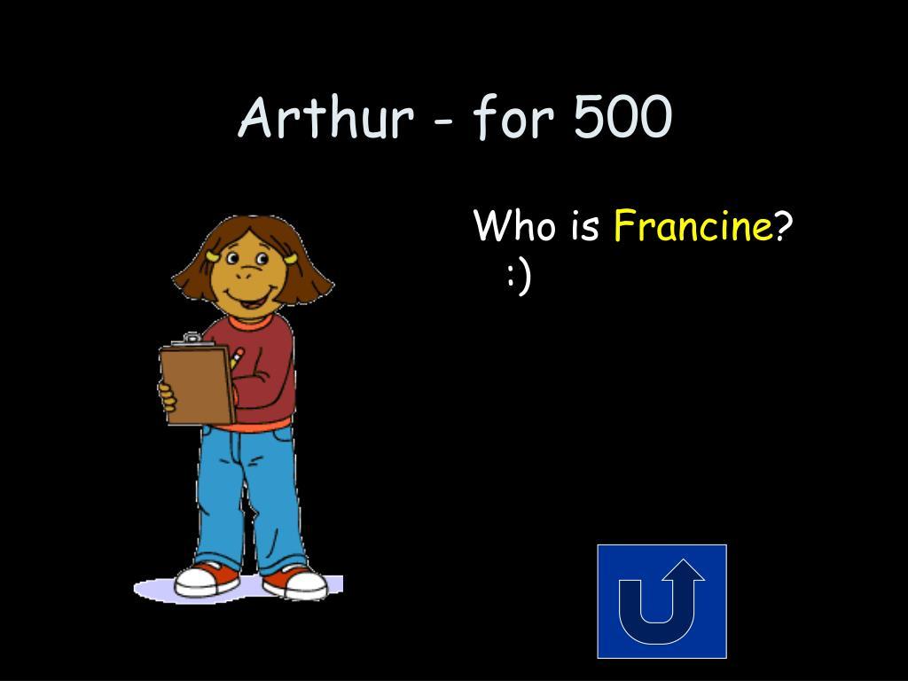 Arthur - for 500
