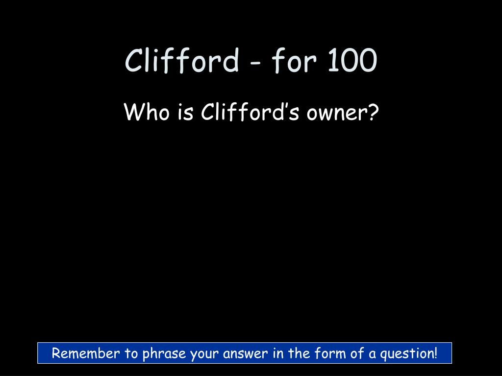 Clifford - for 100