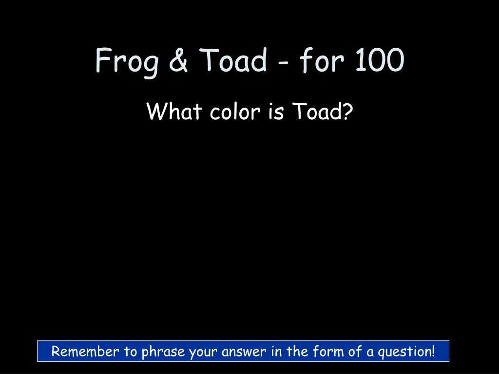 Frog & Toad - for 100