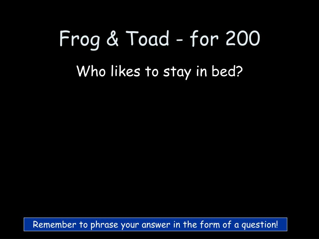 Frog & Toad - for 200