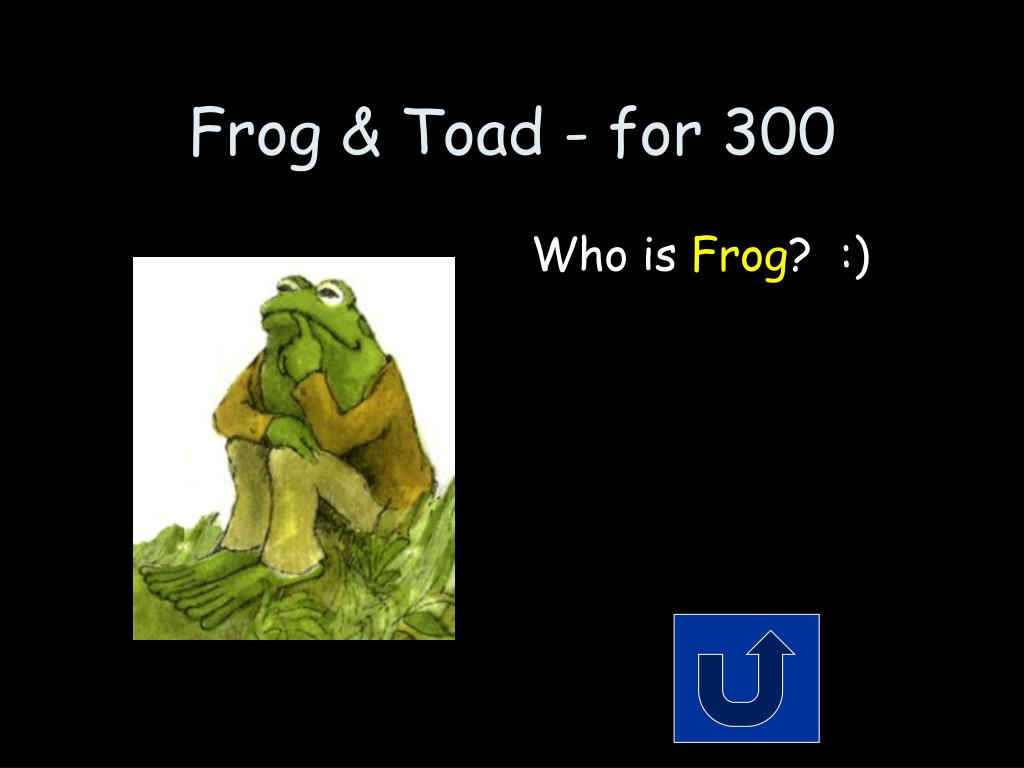 Frog & Toad - for 300