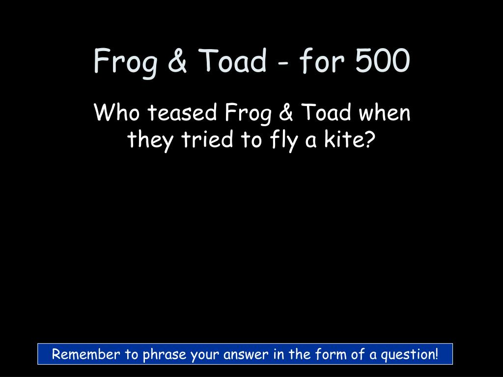 Frog & Toad - for 500