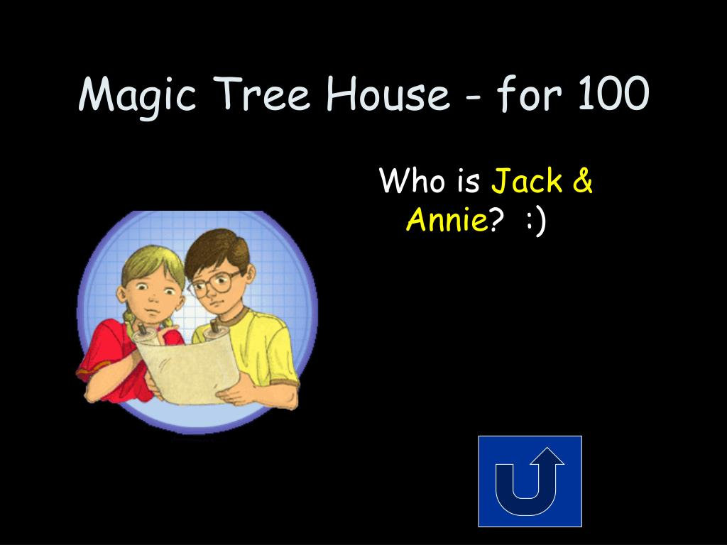 Magic Tree House - for 100