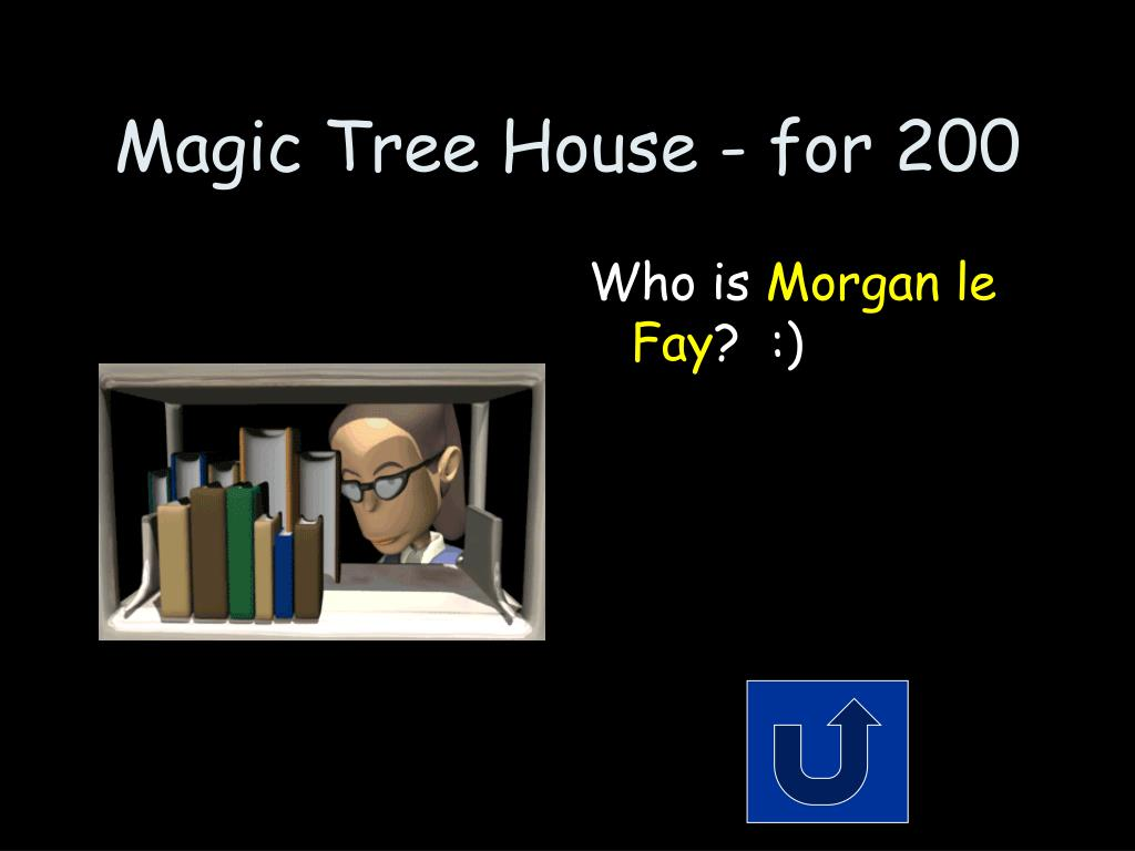 Magic Tree House - for 200