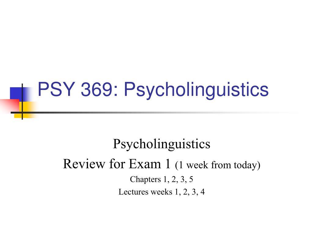 psy 369 psycholinguistics