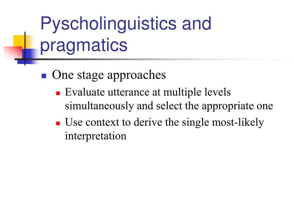 Pyscholinguistics and pragmatics