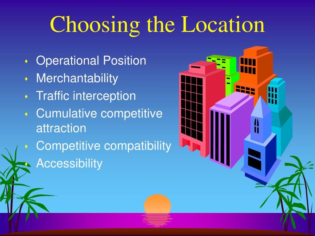 Choosing the Location