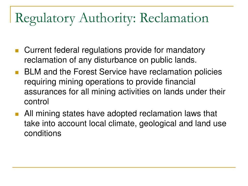 Regulatory Authority: Reclamation