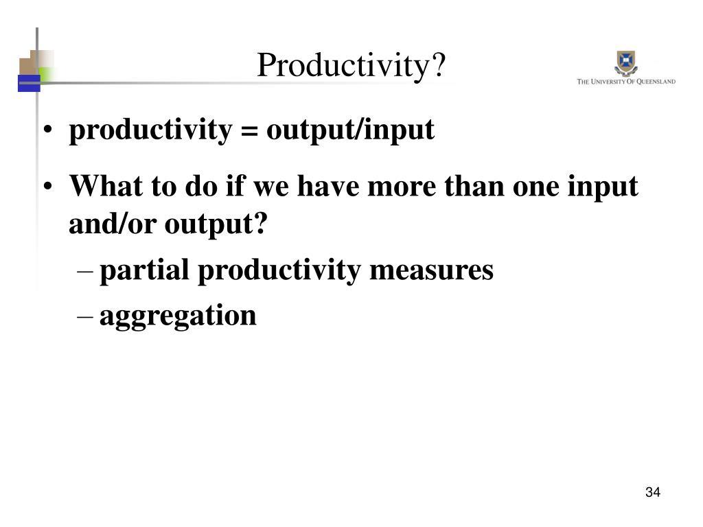 Productivity?