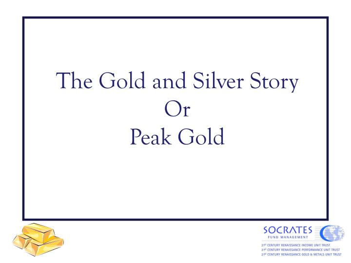 The Gold and Silver Story