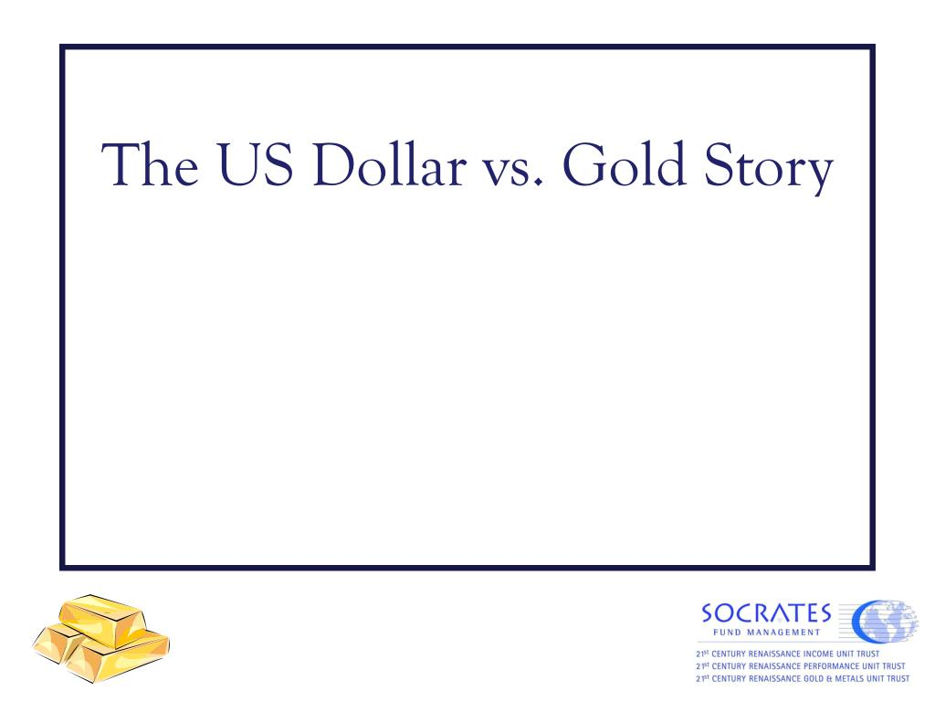 The US Dollar vs. Gold Story