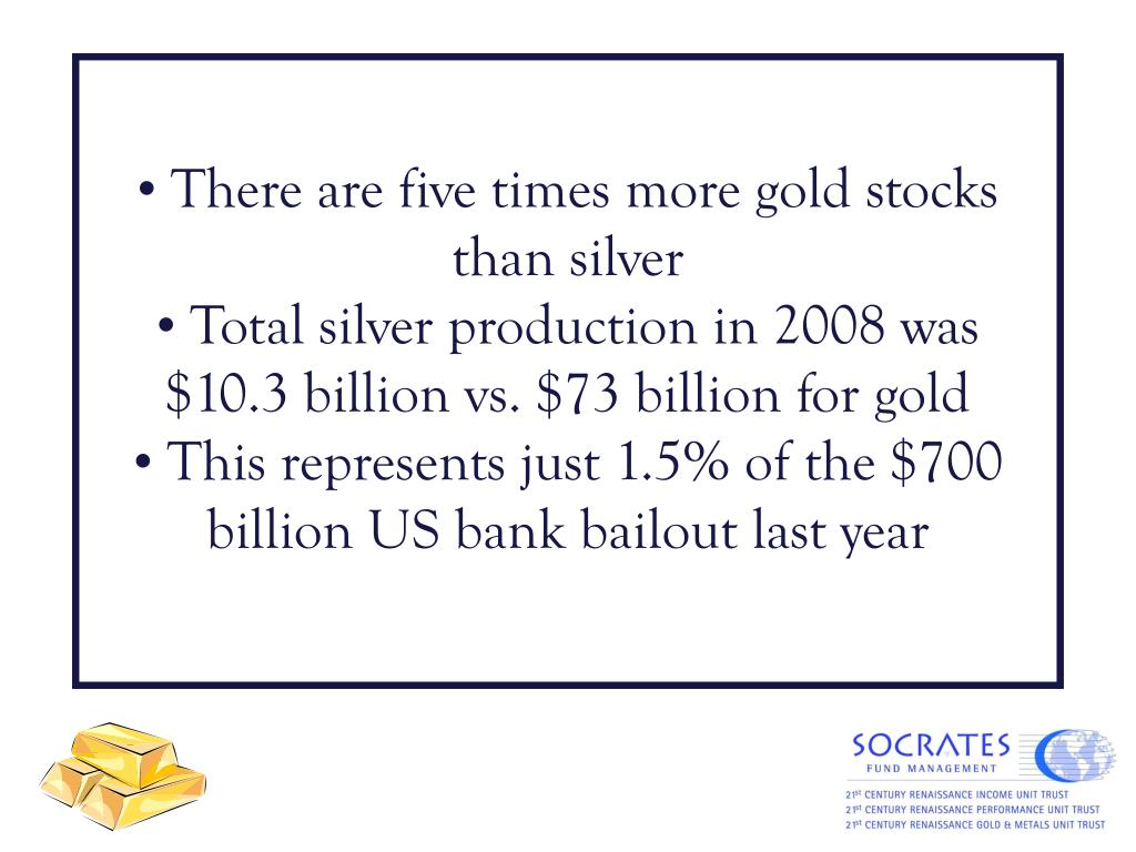 There are five times more gold stocks than silver