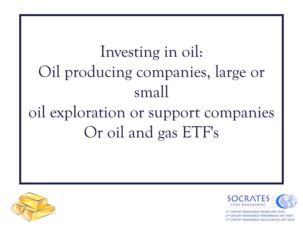Investing in oil: