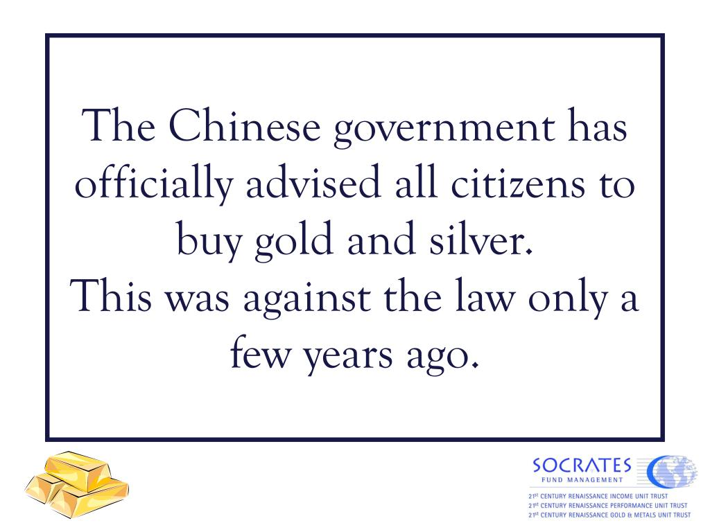 The Chinese government has officially advised all citizens to buy gold and silver.