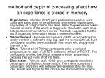 method and depth of processing affect how an experience is stored in memory