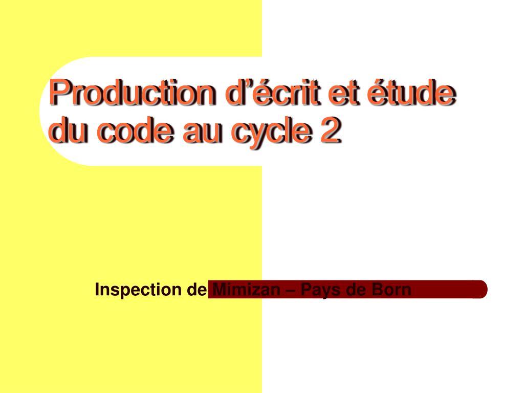 Production d'écrit et étude du code au cycle 2