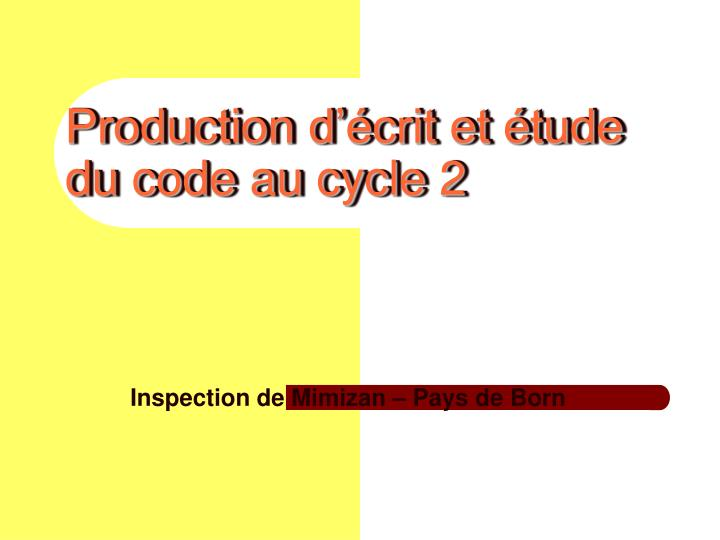 Production d crit et tude du code au cycle 2
