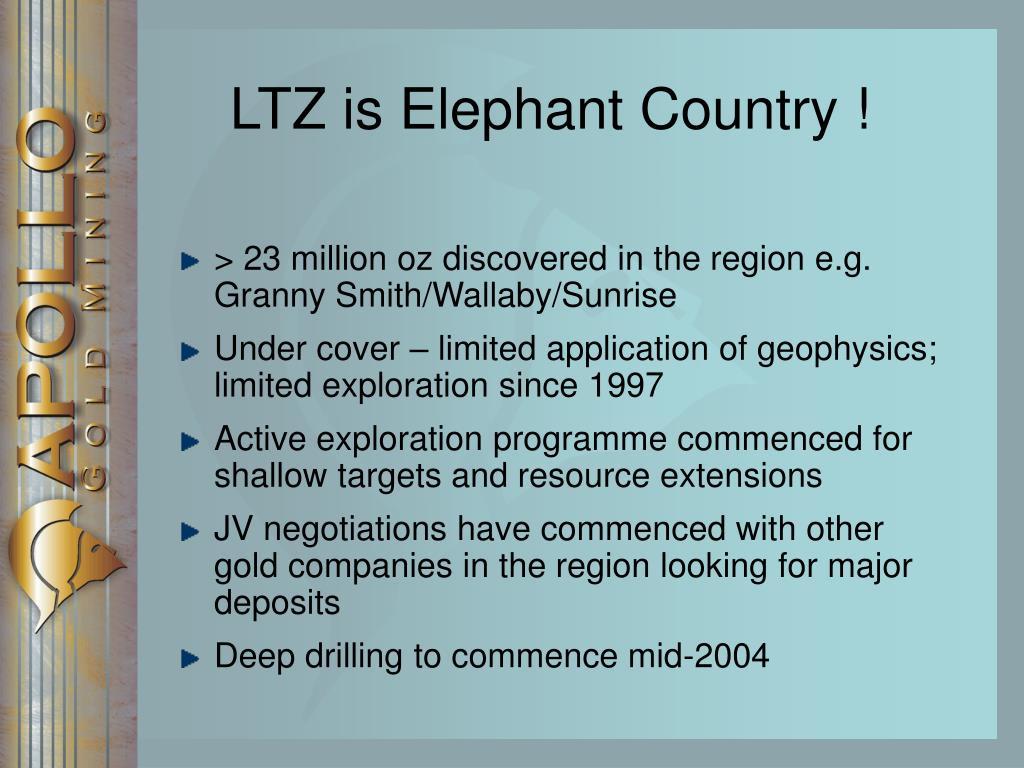 > 23 million oz discovered in the region e.g. Granny Smith/Wallaby/Sunrise