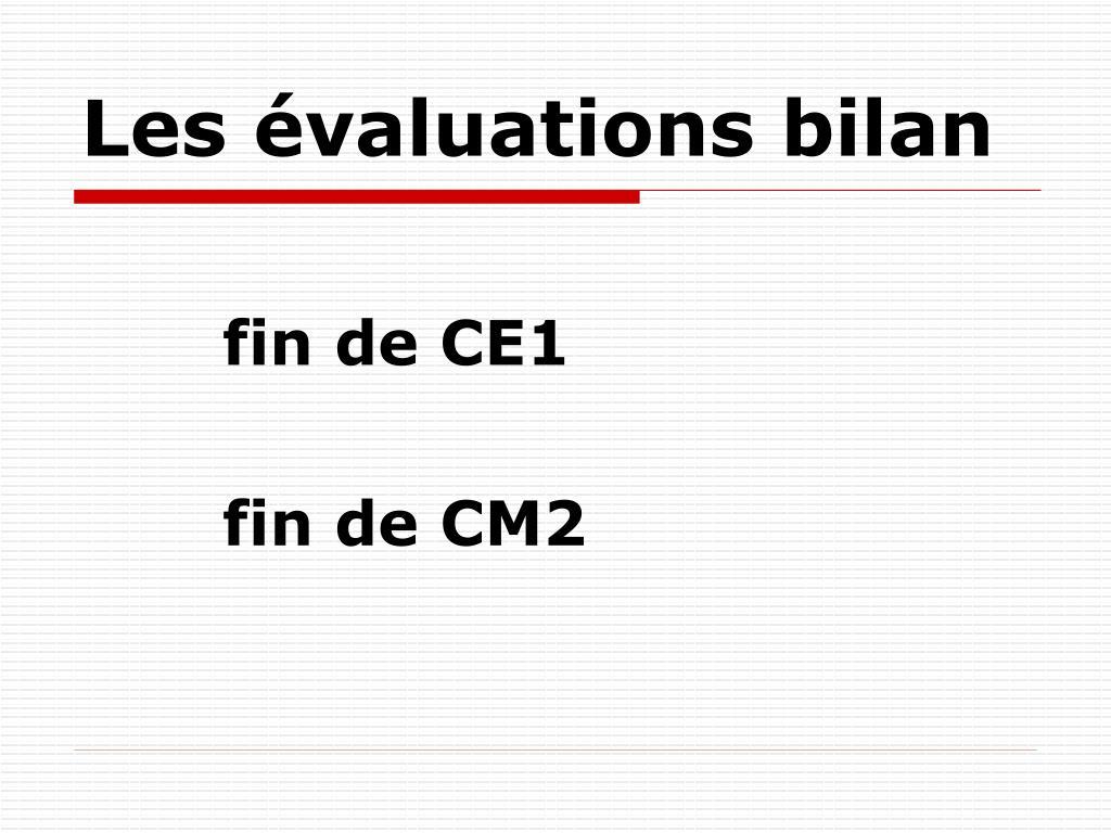 Les évaluations bilan