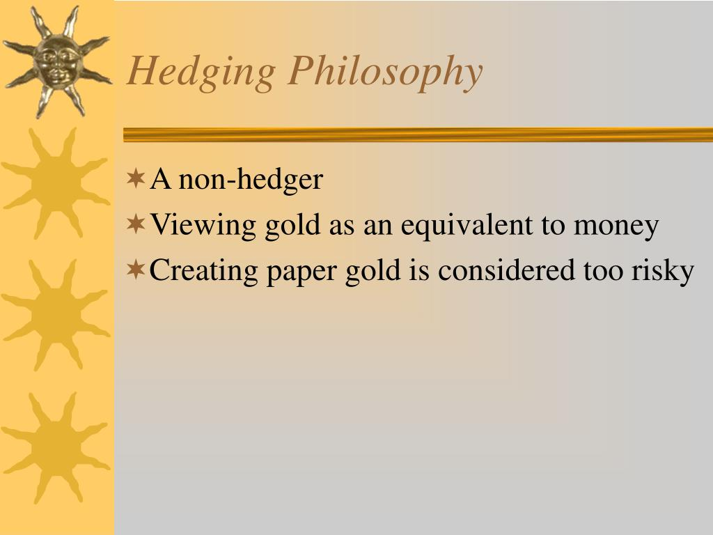 Hedging Philosophy