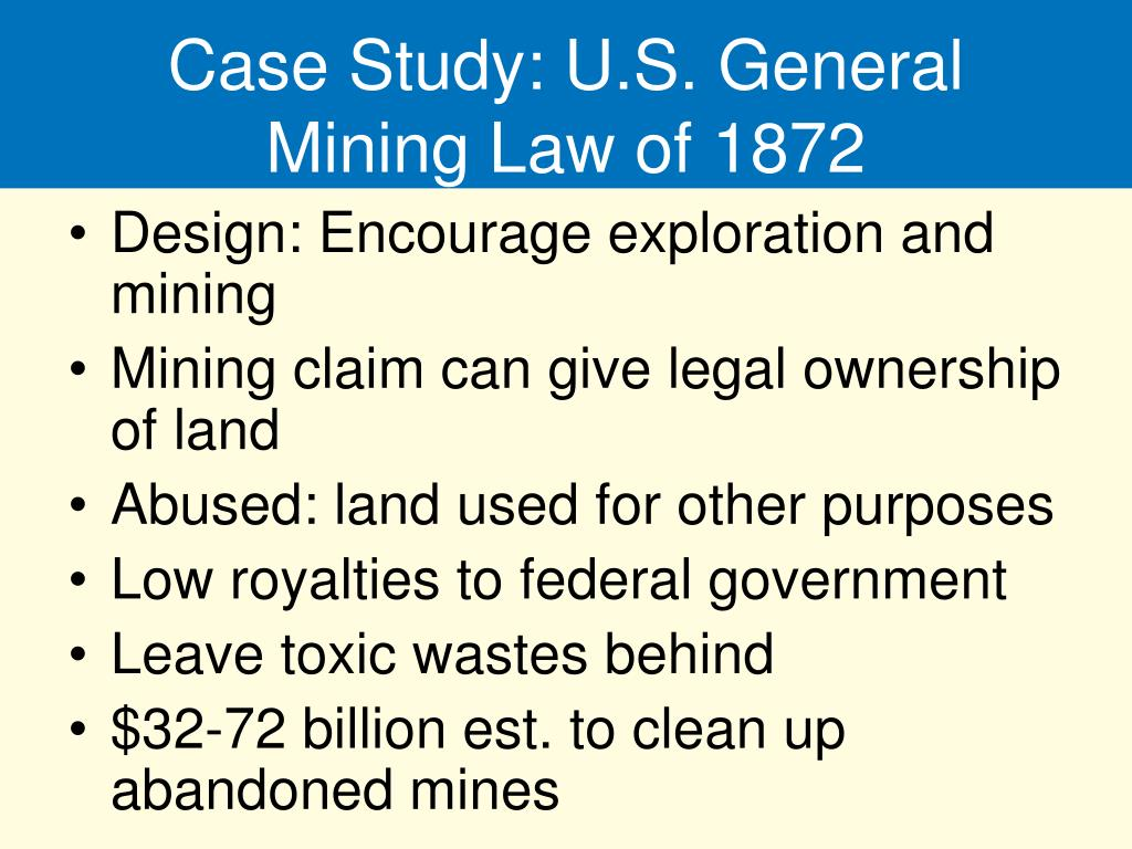 Case Study: U.S. General Mining Law of 1872