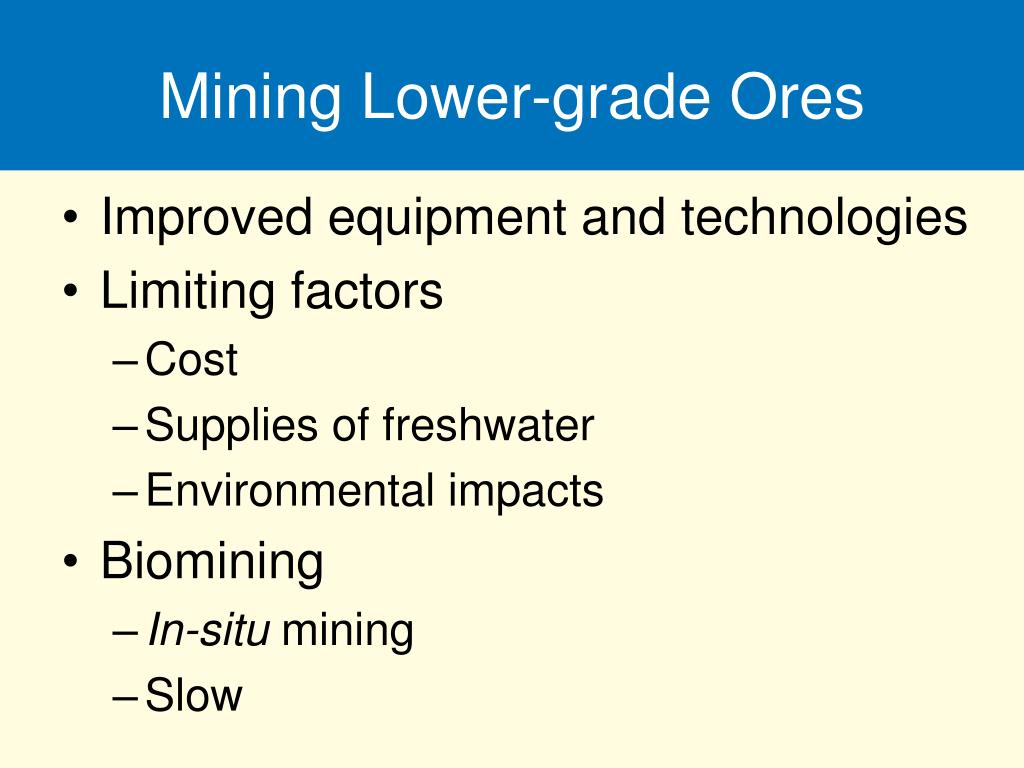 Mining Lower-grade Ores