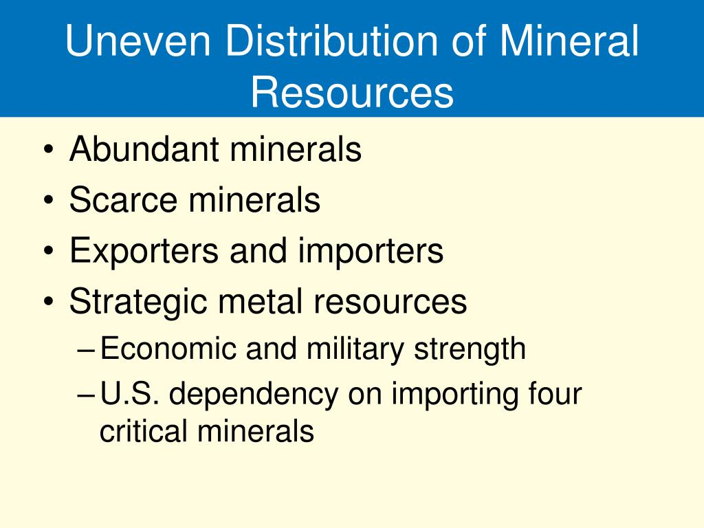 Uneven Distribution of Mineral Resources
