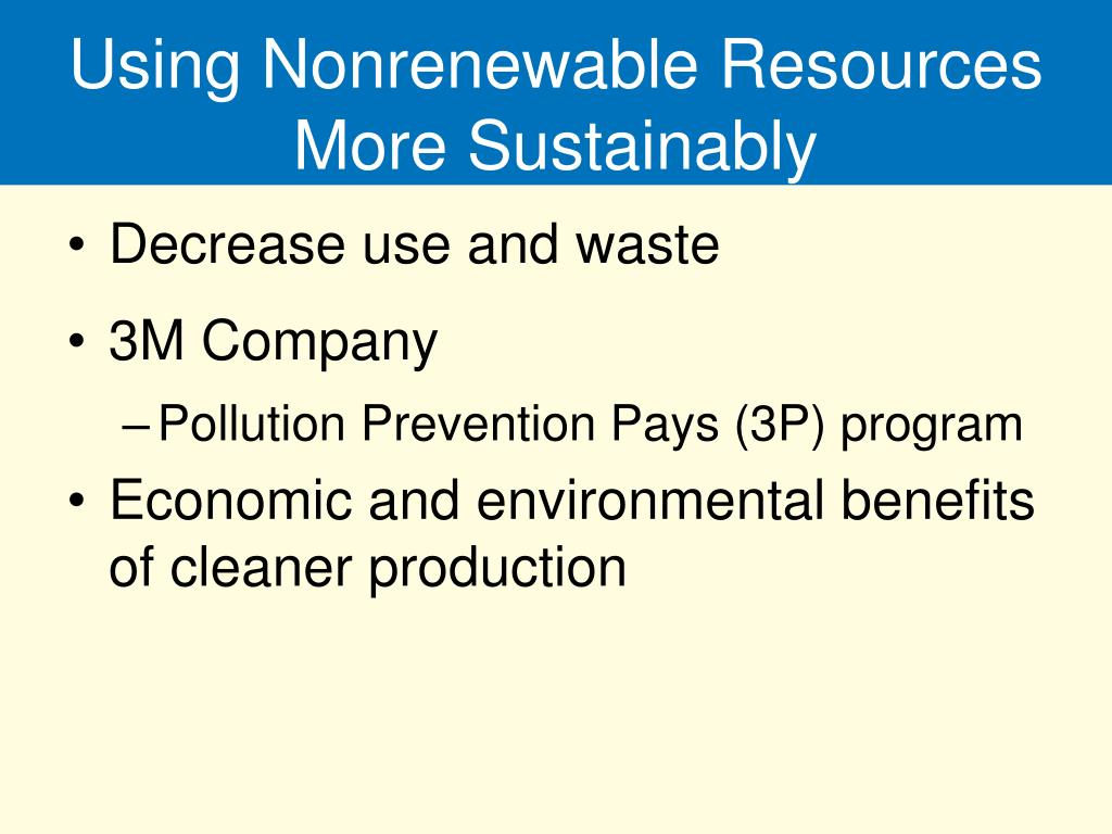 Using Nonrenewable Resources More Sustainably