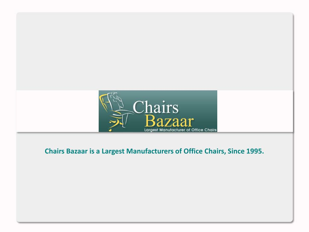 Chairs Bazaar is a Largest Manufacturers of Office Chairs, Since 1995.