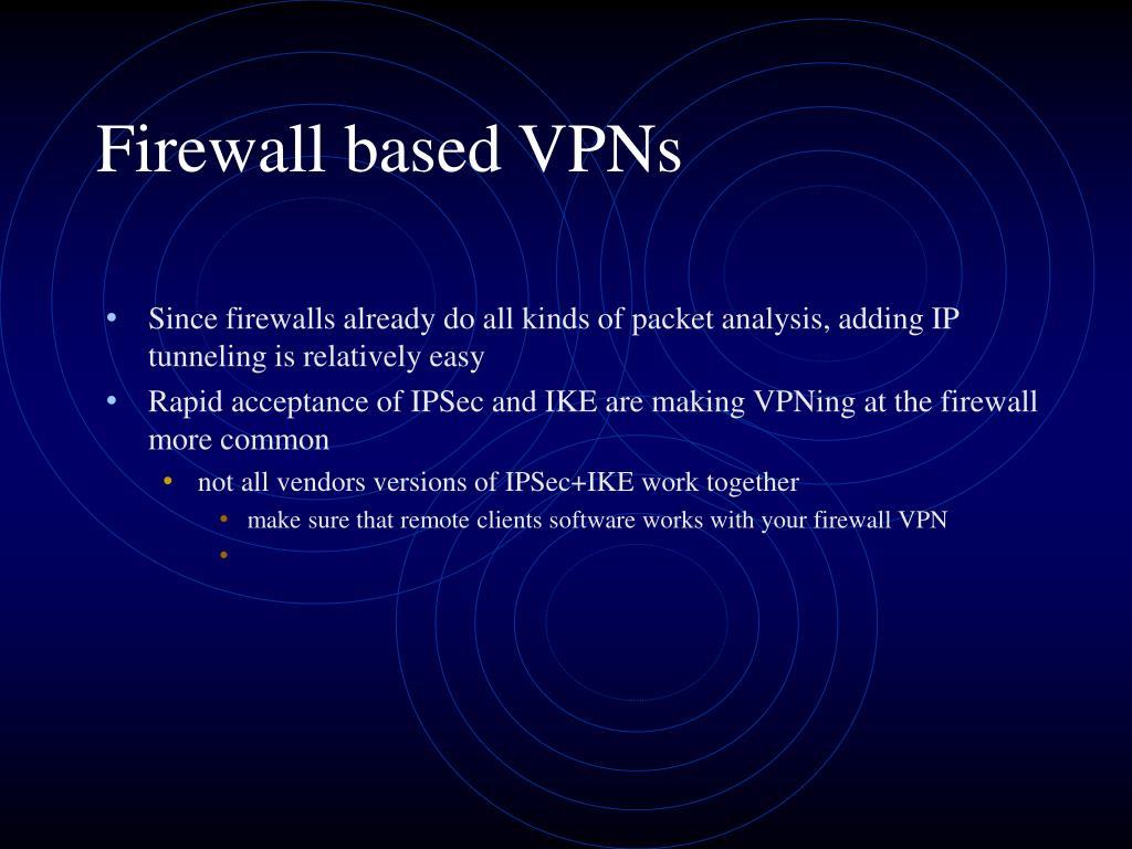 Firewall based VPNs